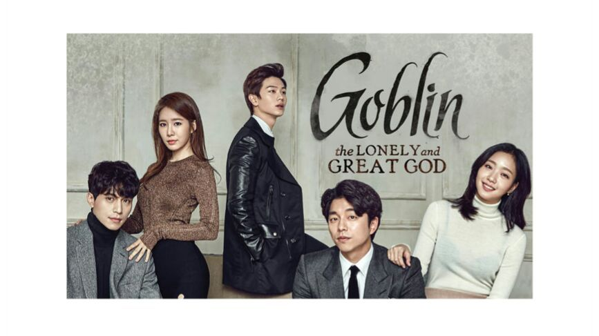 Goblin Korean Drama Review | Goblin The Lonely and Great God - Kpop